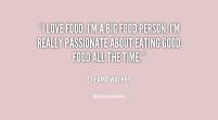 Food quotes, Foodies, Foodporn, quotes
