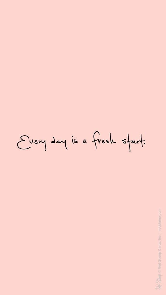 quote - every day is a new fresh start