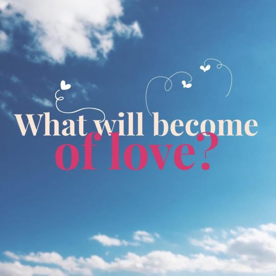 what will become of love in 100 years