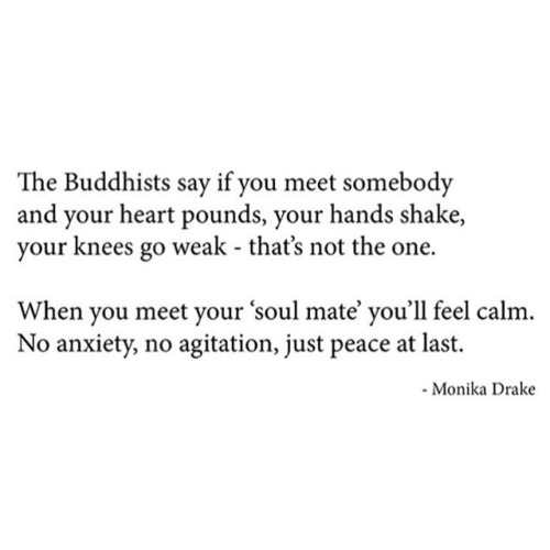 Buddhist's say, love, calm, serenity