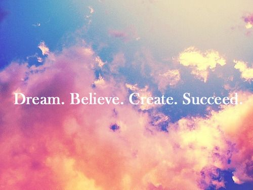 dream succeed create